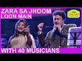 90's Melodies Ka Nasha - Zara Sa Jhum Lun