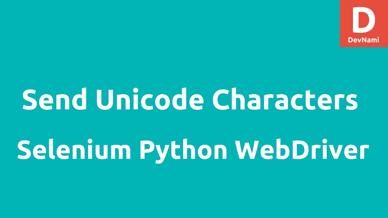 Python selenium send Unicode characters sendkeys