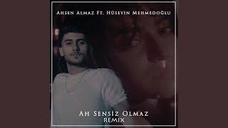 Ah Sensiz Olmaz  feat  Huseyin Mehmedoglu   Remix  Resimi