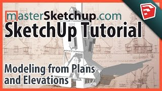 Sketchup Modeling From Plans And Elevations