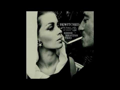 Eddie Higgins Trio - Bewitched (2007)