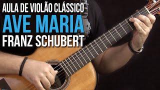 Franz Schubert - Ave Maria (como tocar - aula de violão clássico)