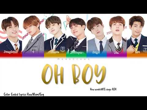 How would BTS sings 'Oh Boy' by AOA - Color Coded Lyrics (Han/Rom/Eng)