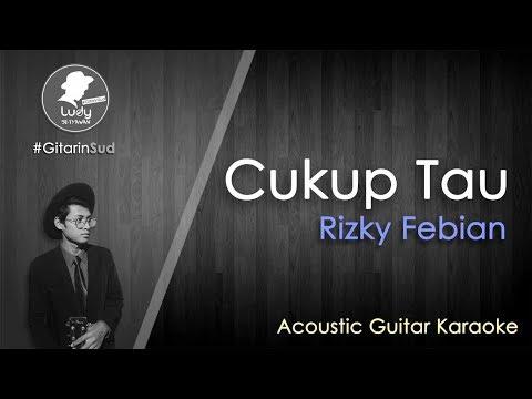 Cukup Tau - Rizky Febian (GitarinSud Acoustic Guitar Instrumental Karaoke) with Lyrics