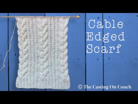 CABLE EDGED SCARF