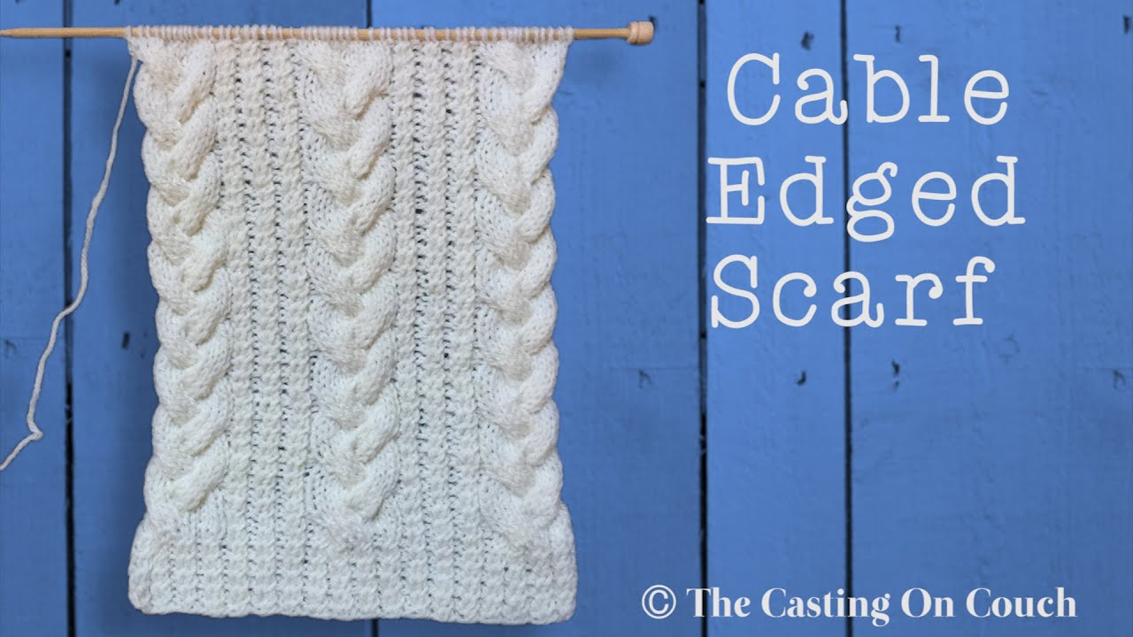 CABLE EDGED SCARF - YouTube