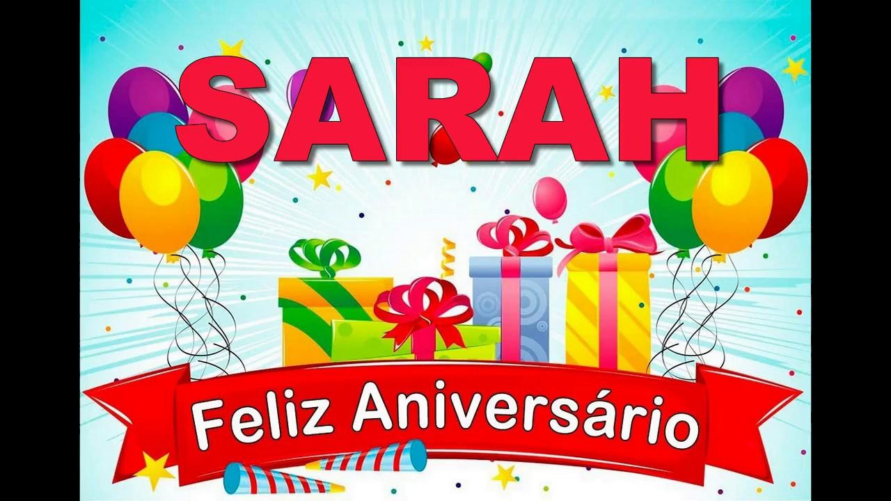 Feliz Aniversário Youtube: FELIZ ANIVERSARIO SARAH , MUITAS FELICIDADES E PARABENS