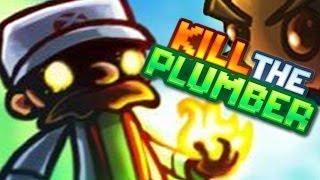 KILL SANCHEZ | Kill The Plumber