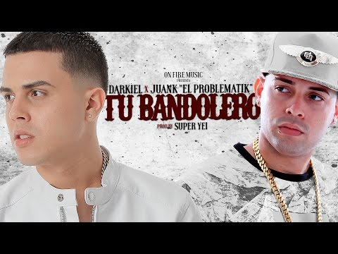 Darkiel Ft. Juanka 'El Problematik' - Tu Bandolero (LYRIC VIDEO)