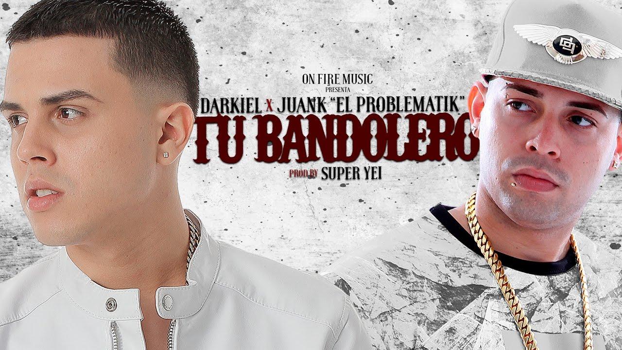 Darkiel Ft. Juanka 'El Problematik' - Tu Bandolero (LYRIC VIDEO)