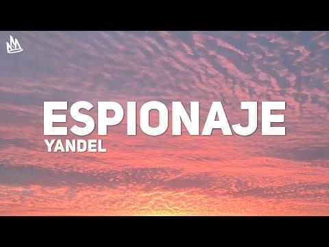 Yandel – Espionaje (Letra)