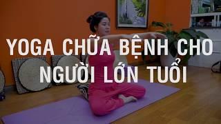 Bài 2: Yoga dẻo dai các khớp _ Bài tập Yoga chữa bệnh cho người lớn tuổi _ Nguyễn Hiếu Yoga