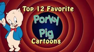 Top 12 Favorite Porky Pig Cartoons