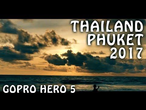GoPro Hero 5 | 2017 | THAILAND PHUKET TRAVEL VIDEO
