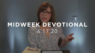 MIDWEEK DEVOTIONAL - 6.17.20