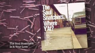 12 The Soul Snatchers - Is It Your Love ft Curtis T & YoYo