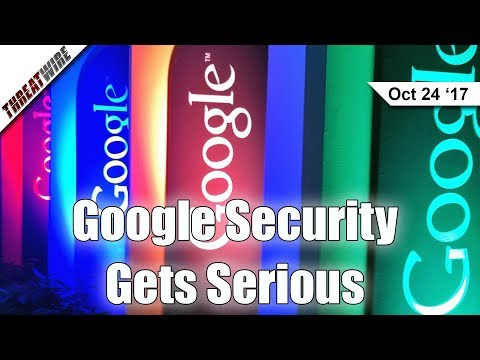 Google Security Gets Serious, New IoT Botnet On The Loose - ThreatWire