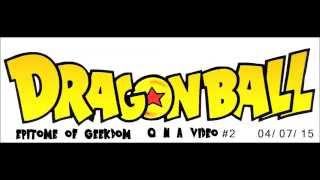 Best Dragon Ball Z Movies and the future of the Dragon Ball Franchise - Geekdom QNA #2 04/07/15