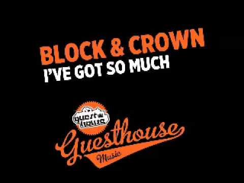 Block & Crown - Ive Got So Much - Guesthouse Music