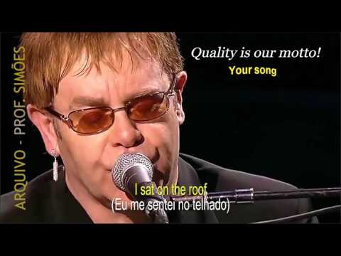 YOUR SONG (ELTON JOHN) - LEGENDADO - HD