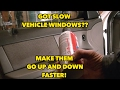 Vehicle Windows working way to slow?? Try this...It just might help!
