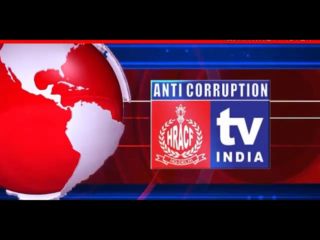 ANTI CORRUPTION TV INDIA LIVE  Date 12/8/2019