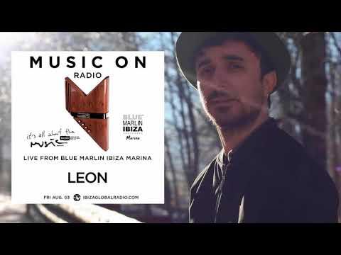 Leon - Live From Blue Marlin Ibiza Marina 03-08-18