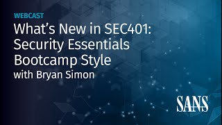 What's New in SEC401: Security Essentials Bootcamp Style