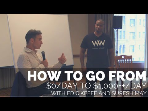 How to Go from $0/Day to $1,000++/Day with Ed O'Keefe