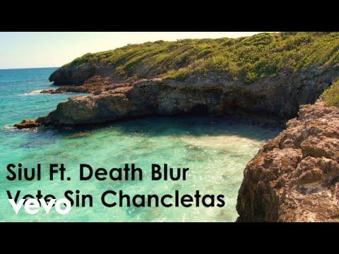 Siul, Death Blur - Vete Sin Chanceltas