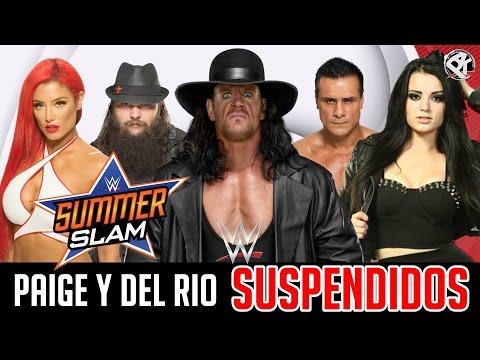 WWE NOTICIAS 24: Paige, Del Rio, Eva Marie SUSPENDIDOS, Wyatts, Undertaker, Summerslam y mas!