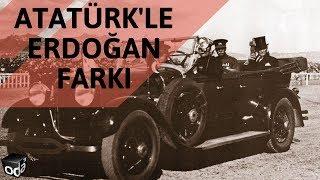Atatürk'le Erdoğan farkı