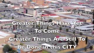 City Of Welkom - Greater Things Have Yet To Come