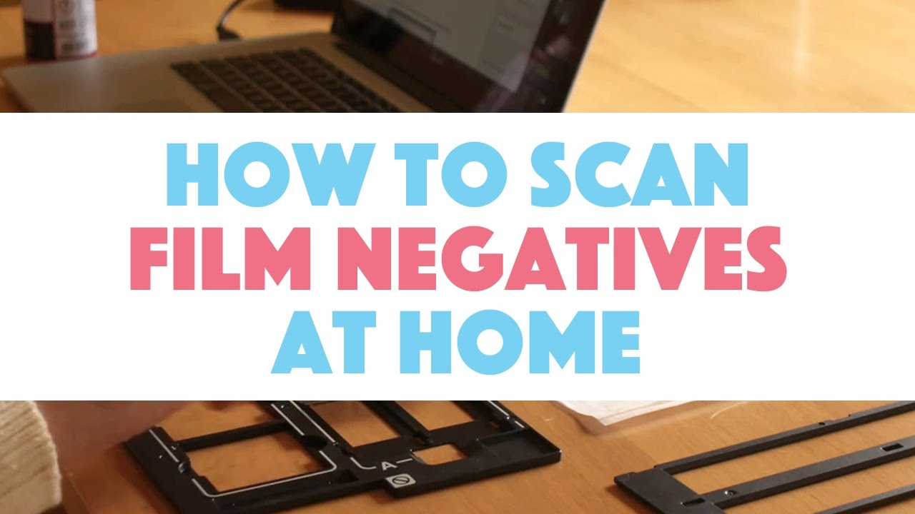How To Scan Film Negatives At Home   YouTube