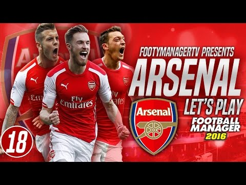 FOOTBALL MANAGER 2016 LET'S PLAY   Arsenal #18   Man City X2