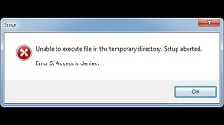 Unable to execute files in temporary directory setup aborted. Error 5: access denied Fix 2016
