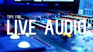 Sunday Vlog #32: Tips for running live sound, and we