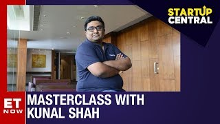 Masterclass Special with Kunal Shah of CRED | StartUp Central