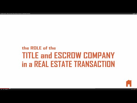 What is the Role of Title and Escrow Company in a Real Estate Transaction