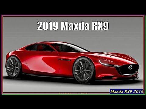 Maxda RX9 2019   New 2019 Mazda RX9 Review Interior Exterior