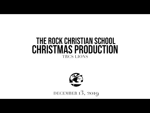 The Rock Christian School 2019 Christmas Program