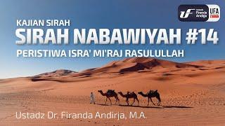 Sirah Nabawiyah #14 - Peristiwa Isra' Mi'raj Rasulullah - Ust Dr. Firanda Andirja, M.A.