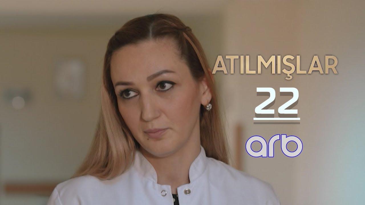 Atılmışlar (22-ci bölüm) - TAM HİSSƏ