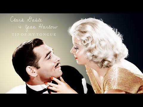 clark gable & jean harlow || tip of my tongue