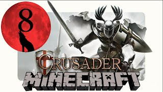 Minecraft Crusader Modpack - Episode 8 - Red Moon is Rising!