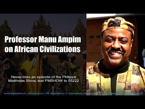 Professor Manu Ampim on African Civilization