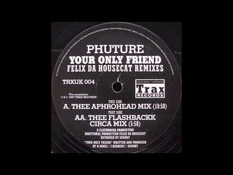 Phuture - Your Only Friend (Thee Flashback Circa mix)
