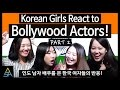 Korean Girls React to Bollywood(Indian) Actors #2 [ASHanguk]