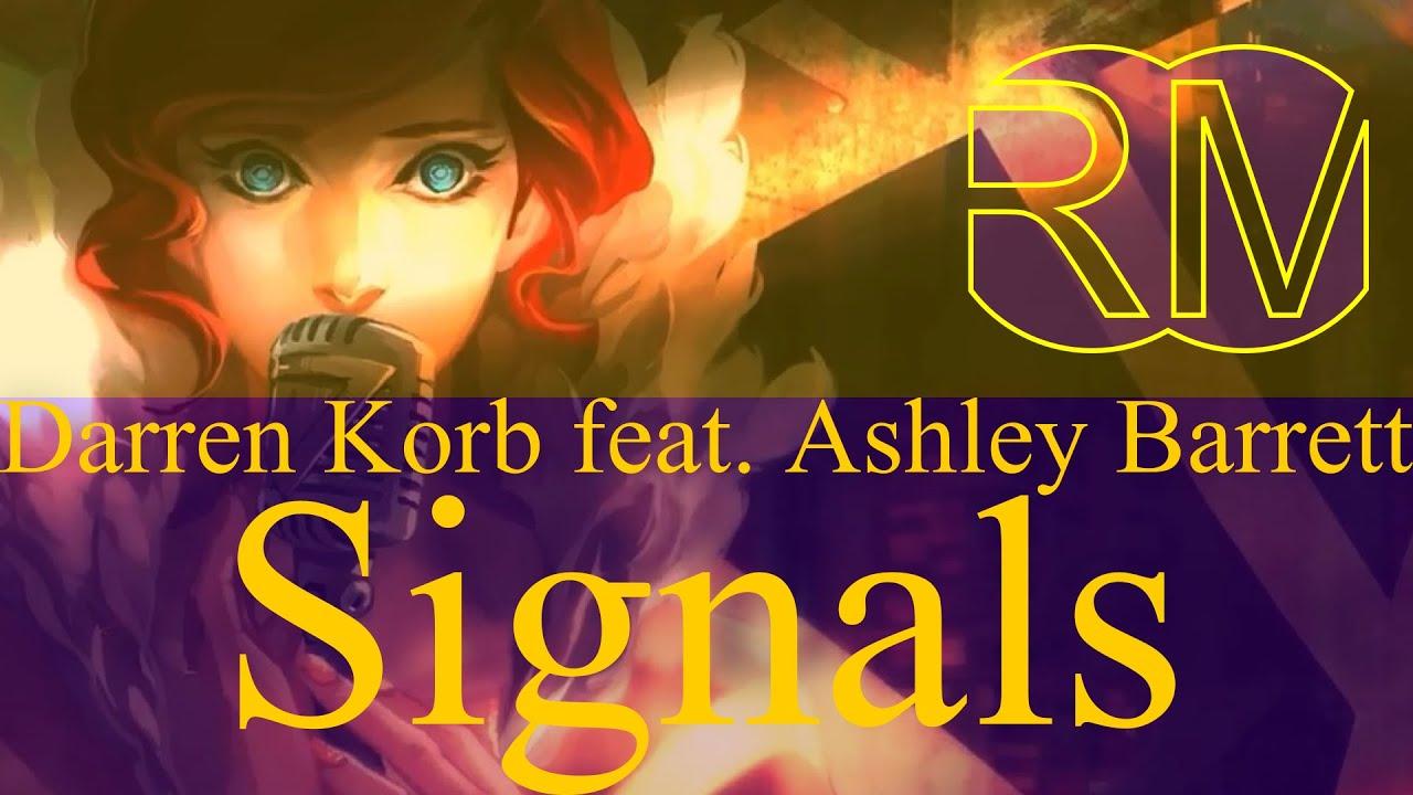 Darren Korb feat Ashley Barrett  Signals Transistor  OST RM4  YouTube