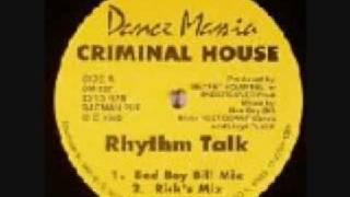 Criminal House - Rhythm Talk (Bad Boy BIll Mix) 1989 Dance Mania